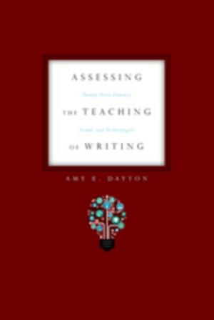 Assessing the Teaching of Writing af Amy E. Dayton