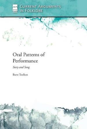 Oral Patterns of Performance af Barre Toelken