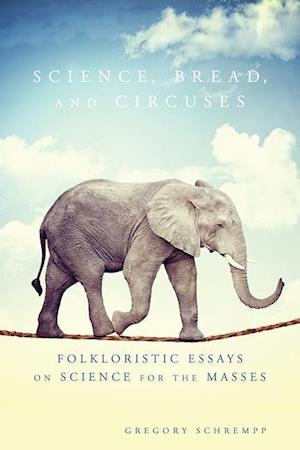Science, Bread, and Circuses af Gregory Schrempp