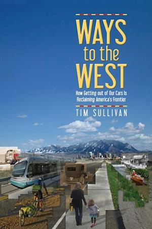 Ways to the West af Tim Sullivan