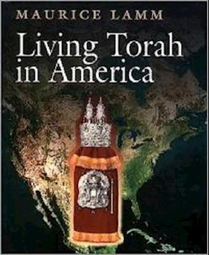 Living Torah in America af Rabbi Maurice Lamm, Maurice Lamm