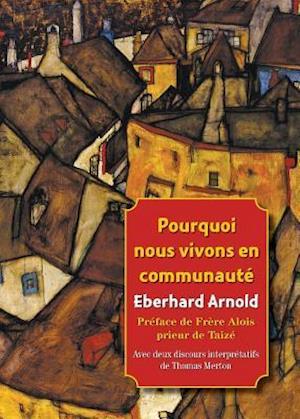Bog, paperback (French) Pourquoi Nous Vivons En Communaute af Eberhard Arnold