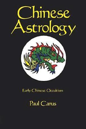 Chinese Astrology af Paul Carus