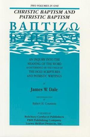 Christic Baptism & Patristic Baptism af Dale, James W. Dale