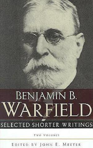 Selected Shorter Writings af Benjamin Breckinridge Warfield