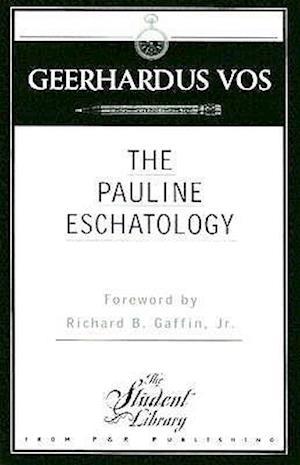 The Pauline Eschatology af Geerhardus Vos