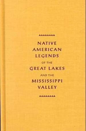 Native American Legends of the Great Lakes and the Mississippi Valley af Katharine Berry Judson
