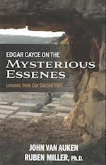 Edgar Cayce on the Mysterious Essenes