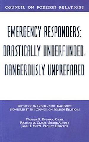 Emergency Responders af Jamie F. Metzl, Richard A. Clarke, Warren B. Rudman