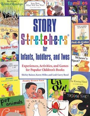 Story S-t-r-e-t-c-h-e-r-s for Infants, Toddlers, and Twos af Shirley Raines
