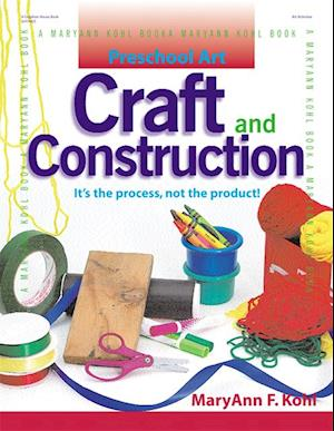Preschool Art: Craft & Construction af MaryAnn F. Kohl