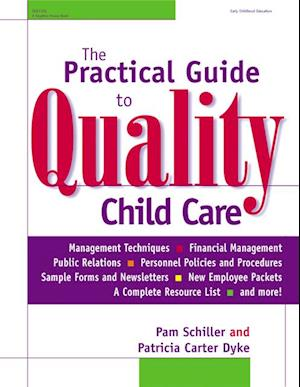 Practical Guide to Quality Child Care af Patricia Carter Dyke