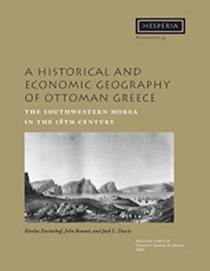 A Historical and Economic Geography of Ottoman Greece af Fariba Zarinebaf