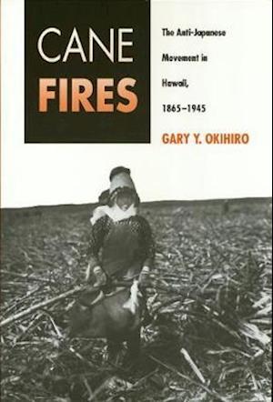 Cane Fires af Gary Y Okihiro