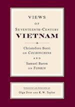 Views of Seventeenth-Century Vietnam (Studies on Southeast Asia, nr. 41)