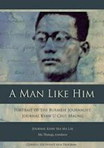 A Man Like Him (Studies on Southeast Asia, nr. 47)