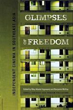 Glimpses of Freedom (Studies on Southeast Asia)