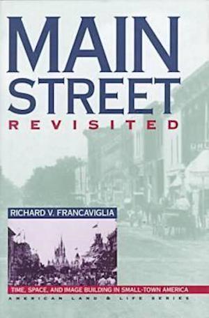 Main Street Revisited af Richard V. Francaviglia