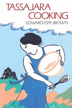 Tassajara Cooking af Edward Espe Brown