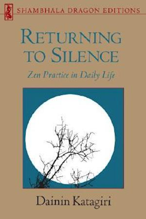 Returning to Silence af Dainin Katagiri