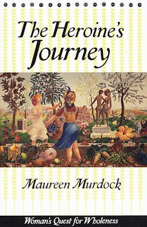 The Heroine's Journey af Maureen Murdock