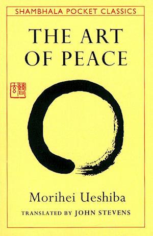The Art of Peace af John Stevens, Morihei Ueshiba