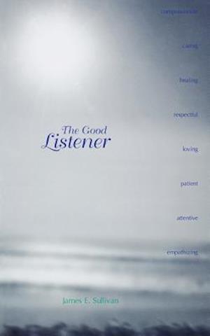 The Good Listener af James E. Sullivan
