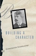 Building a Character af Elizabeth Reynolds Hapgood, Konstantin Stanislavsky, Constantin Stanislavski