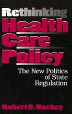 Rethinking Health Care Policy af Robert B. Hackey