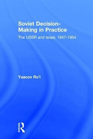 Soviet Decision-Making in Practice af Yaacov Ro'I