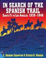 In Search of the Spanish Trail af Steven K. Madsen, C. Gregory Crampton