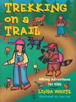 Trekking on a Trail af Fran Lee, Linda White