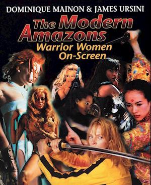 The Modern Amazons af Dominique Mainon, James Ursini