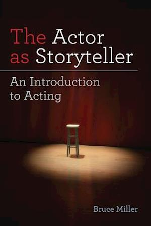 The Actor As Storyteller af Bruce Miller