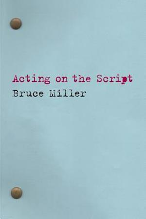 Acting on the Script af Bruce Miller