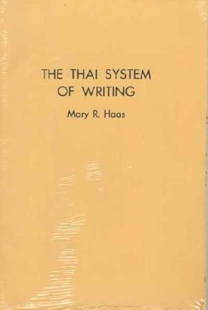 The Thai System of Writing af Mary R. Haas