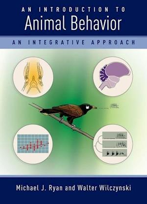 An Introduction to Animal Behavior af Michael J. Ryan, Walter Wilczynski