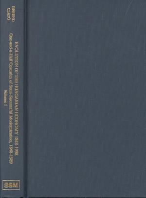 Evolution of the Hungarian Economy, 1848-1998 af Ivan T. Berend, T. Ivaan Berend