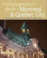 The Photographer's Guide to Montreal & Quebec City (Photographers Guide)