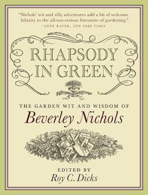 Rhapsody in Green af Roy C Dicks, Beverley Nichols