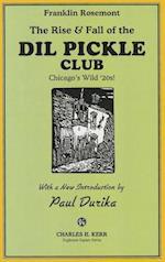 Rise & Fall of the DIL Pickle Club af Charles H. Kerr