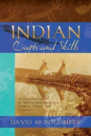 Indian Crafts and Skills af David R. Montgomery