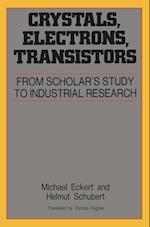Crystals, Electrons, Transistors af Michael Eckert, Helmut Schubert, Thomas Hughes