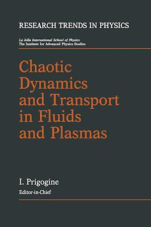 Chaotic Dynamics and Transport in Fluids and Plasmas af Ilya Prigogine