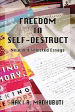 Freedom to Self-destruct