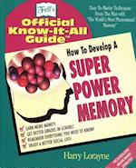 How to Develop a Super Power Memory (Fell's Official Know-It-All Guides (Paperback))