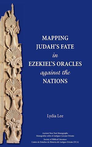Bog, hardback Mapping Judah's Fate in Ezekiel's Oracles Against the Nations af Lydia Lee