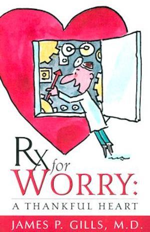 RX for Worry af James P. Gills