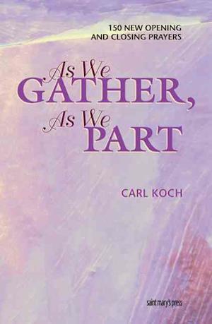 Bog, paperback As We Gather, as We Part af Carl Koch