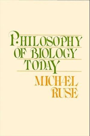 The Philosophy of Biology Today af Michael Ruse
